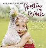 Gustav und Nele.: Das Glück einer Gans besonderen Freundschaft - Nancy Neugebauer