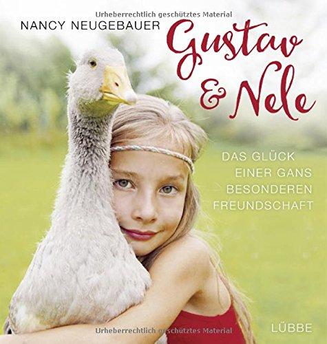 Gustav und Nele.: Das Glück einer Gans besonderen Freundschaft