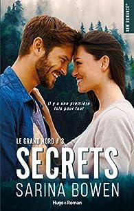 Le grand Nord, tome 3 : Secrets par Sarina Bowen