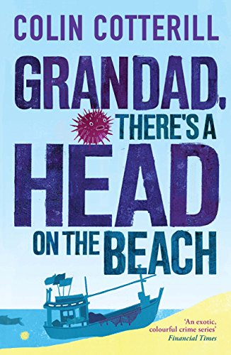 Grandad, There's a Head on the Beach: A Jimm Juree Novel (English Edition)