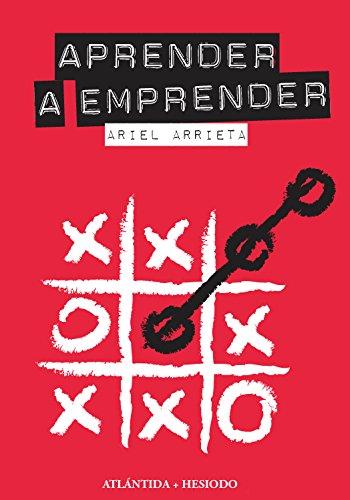 Aprender a Emprender por Ariel Arrieta