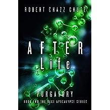 AFTER Life: Purgatory (The NEXT Apocalypse Book 2)