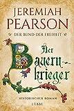 Der Bauernkrieger: Der Bund der Freiheit. Historischer Roman (Freiheitsbund-Saga, Band 3)