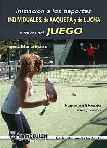 Iniciacion a los deportes individuales, de raqueta y de lucha a ...