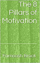 The 8 Pillars of Motivation: How to Move Away from Fear and Achieve Your Greatness (English Edition)