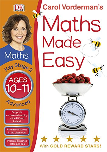Maths Made Easy Ages 10-11 Key Stage 2 Advanced (Carol Vorderman's Maths Made Easy)