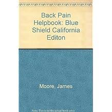 Back Pain Helpbook (Blue Shield Calif Ed): Blue Shield California Editon