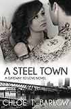 A Steel Town: Volume 3 (A Gateway to Love)