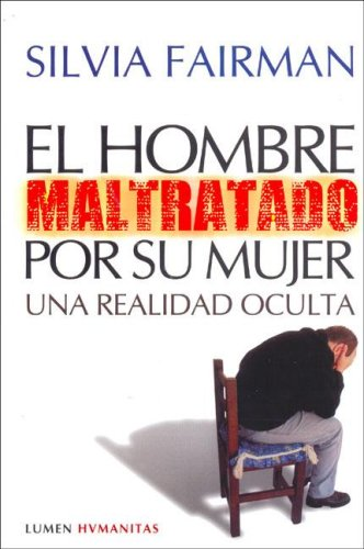 El Hombre Maltratado Por Su Mujer/The Battered Man by His Wife por Silvia C. Fairman