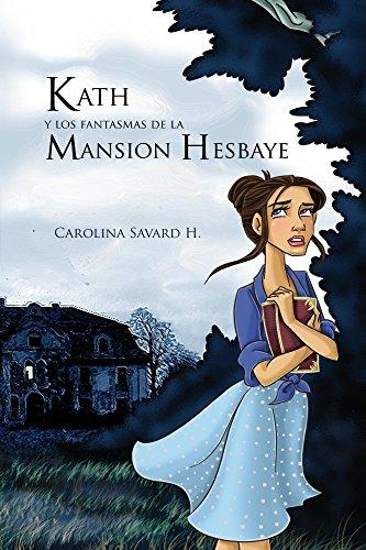 Kath y los fantasmas de la Mansion Hesbaye por Carolina Savard