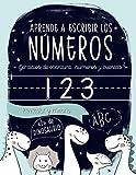 Aprende a escribir los números: Ejercicios de escritura: números y cuentas: Preescolar y Primaria: 'D' de DINOSAURIO: Cuaderno de actividades para ... y niñas de educación infantil (3 a 5 años)
