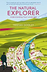 The Natural Explorer: Understanding Your Landscape: Understanding Your Landscape