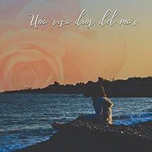 Una rosa dins del mar: Llibre plurilingüe (català, àrab, anglès, francès, castellà, romanès i rus)