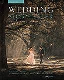 Wedding Storyteller, Volume 2: Wedding Case Studies and Workflow