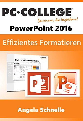 Effizient formatieren  in PowerPoint 2016: Tabellen, Diagramme oder SmartArts (PC-COLLEGE 2017) - Pc-präsentation-software