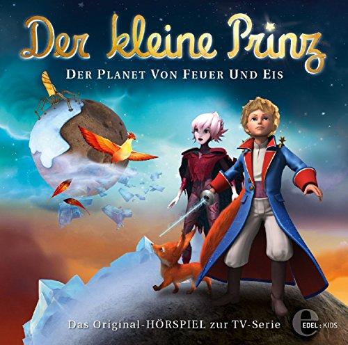 Der kleine Prinz - Original-Hörspiel, Vol.28: Der Planet von Feuer und Eis