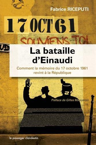 La bataille d'einaudi ou comment la mmoire du 17 octobre1961 revint a la republique