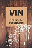 Vin Journal de dégustation: Développez votre palais et prenez en notes vos dégustations   15,2 x 22,9 cm 100 pages   Œnologie, idéal pour débutants et aficionados