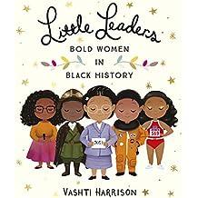 Little Leaders. Bold Women In Black History