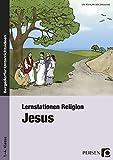 Lernstationen Religion: Jesus: 1. bis 4. Klasse - Ute Klein