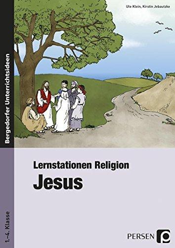 Lernstationen Religion: Jesus: 1. bis 4. Klasse