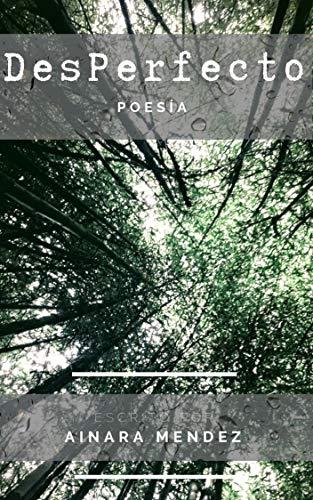 DesPerfecto Poesía: Poesia intimista por Ainara Méndez