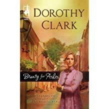 Beauty for Ashes (Steeple Hill Women's Fiction #9) by Dorothy Clark (2006-06-13)