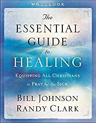 The Essential Guide to Healing Workbook: Equipping All Christians to Pray for the Sick by Bill Johnson (2016-05-17)