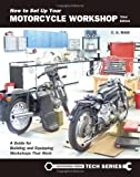 How to Set Up Your Motorcycle Workshop: A Guide for Building & Equipping Workshops That Work (Tech)