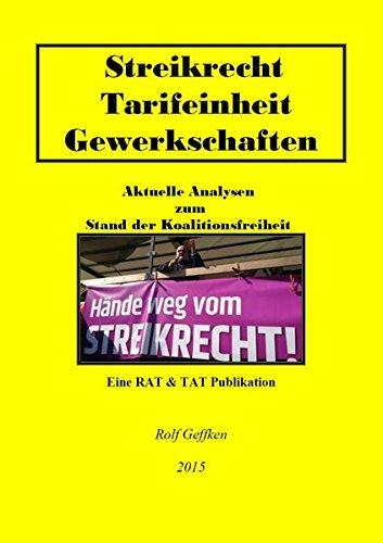 Streikrecht - Tarifeinheit - Gewerkschaften: Aktuelle Analysen zur Koalitionsfreiheit in...