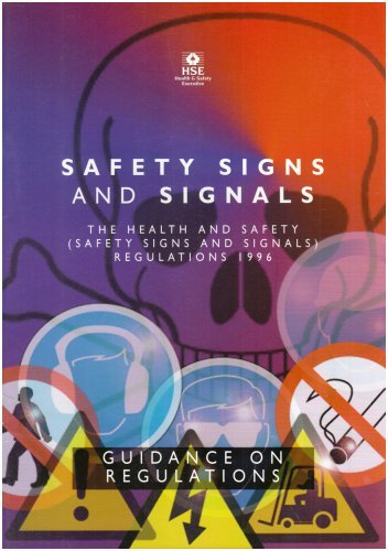 Safety Signs and Signals: Guidance on Regulations - The Health and Safety (Safety Signs and Signals) Regulations 1995 by Health and Safety Executive (HSE) (1996-05-06)