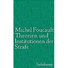 Theorien und Institutionen der Strafe: Vorlesungen am Collège de France 1971-1972