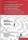 La promozione della salute e sicurezza sul lavoro nell'organizzazione delle Aziende Sanitarie