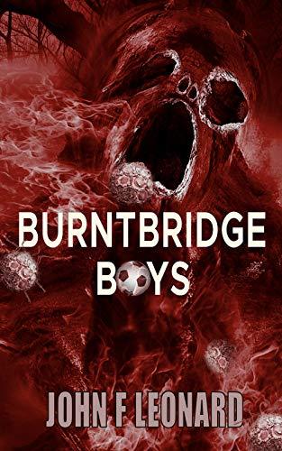 Burntbridge Boys: A Football Horror Story by [Leonard, John F]