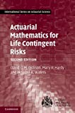 Actuarial Mathematics For Life Contingent Risks, 2Nd Edn