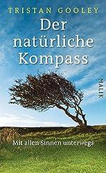 Der natürliche Kompass: Mit allen Sinnen unterwegs (German Edition)