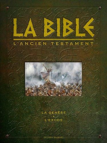 La Bible - L'Ancien Testament (La Genèse et L'Exode)