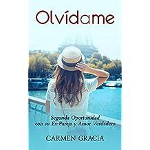 Olvídame: Segunda Oportunidad con su Ex-Pareja y Amor Verdadero (Novela Romántica)