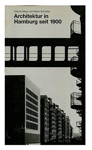 Architektur in Hamburg seit 1900: 250 bemerkenswerte Bauten