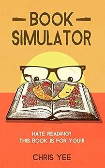Book Simulator (English Edition) par [Yee, Chris]