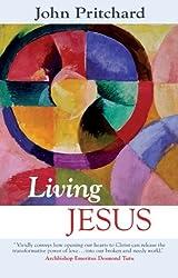 Living Jesus by John Pritchard (2010-05-21)