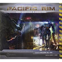 Pacific Rim: Man, Machines & Monsters: The Inner Workings of an Epic Film by David S. Cohen (2013-06-18)