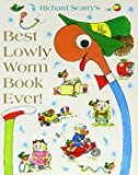 Best Lowly Worm Book Ever: Written by Richard Scarry, 2015 Edition, Publisher: HarperCollinsChildren'sBooks [Paperback]