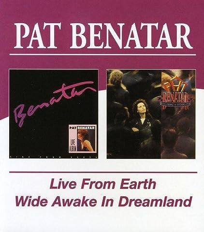 Pat Benatar - Live From Earth / Wide Awake In