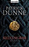 Keltengrab: Thriller von Patrick Dunne