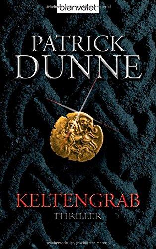 Buchseite und Rezensionen zu 'Keltengrab: Thriller' von Patrick Dunne