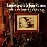Songtexte von Laurie Lewis and Tom Rozum - The Oak and the Laurel