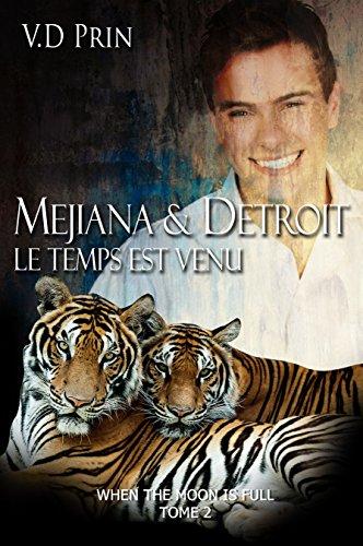 MEJIANA & DETROIT : le temps est venu (When the moon is full t. 2) PDF Books