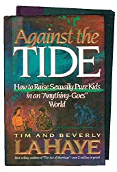 Against the Tide: How to Raise Sexually Pure Kids in an