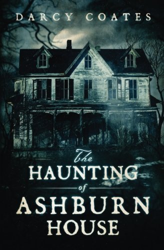 The Haunting of Ashburn House by Darcy Coates (2016-08-14)